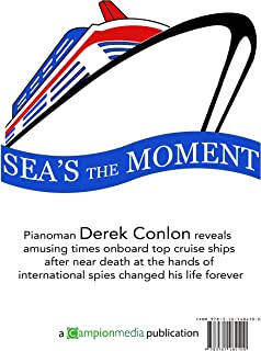 Sea's the Moment: Pianoman Derek Conlon recalls amusing times onboard top cruise ships after near death at the hands of international spies.
