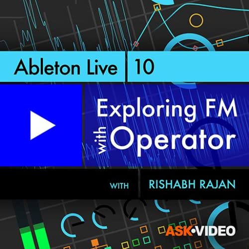 Ableton Live 10 302 : Exploring FM with Operator