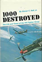 1000 Destroyed: The Life and Times of the 4th Fighter Group