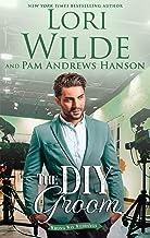 The DIY Groom: A Romantic Comedy (Wrong Way Weddings Book 2)
