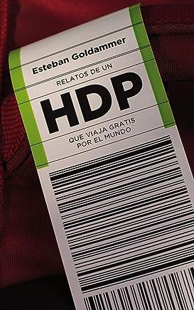 Relatos de un HDP que viaja gratis por el mundo (Spanish Edition)