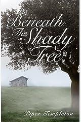 Beneath the Shady Tree Kindle Edition