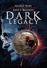 Dark Legacy: George Bush and the Murder of John Kennedy