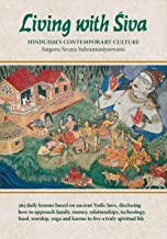 Living with Siva: Hinduism's Contemporary Culture (The Master Course Trilogy Book 2)