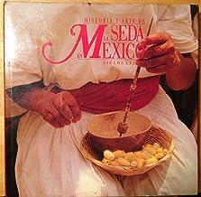 Historia y arte de la seda en México: Siglos XVI-XX (Spanish Edition)