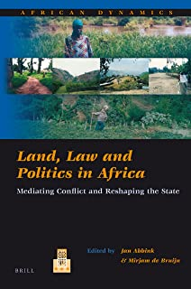 Land, Law and Politics in Africa: Mediating Conflict and Reshaping the State: 10