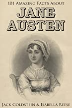 101 Amazing Facts about Jane Austen (Classic Authors Book 2)