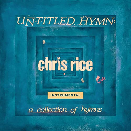 Chris Rice - Untitled Hymn A Collection of Hymns (Instrumentals) (2019)