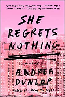 She Regrets Nothing: A Novel