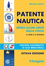 Patente nautica senza alcun limite dalla costa a vela e a motore (Italian Edition)