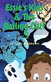 Essie's Kids & the Rolling Calf - 3: Funny Island Style Storybook (ESSIE'S KIDS AND THE ROLLING CALF)