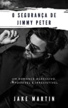 O Segurança de Jimmy Peter (Portuguese Edition)