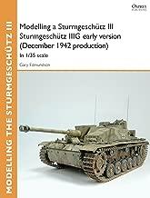 Modelling a Sturmgeschütz III Sturmgeschütz IIIG early version (December 1942 production): In 1/35 scale (Osprey Modelling Guides)