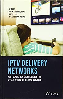 IPTV Delivery Networks: Next Generation Architectures for Live and Video–on–Demand Services