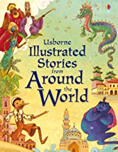 Usborne Illustrated Stories from Around the World (Illustrated Story Collections)