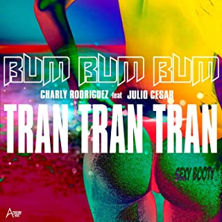 Bum Bum Bum Tran Tran Tran (feat. Julio Cesar) [Explicit]