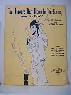 The Flowers that Bloom in the Spring. From The Mikado. With Ukelele Chords etc and special Hawaiian Guitar Chorus. (Sheet Music)