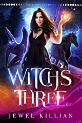 Witch's Three (The Witch's Gift Book 1) Kindle Edition