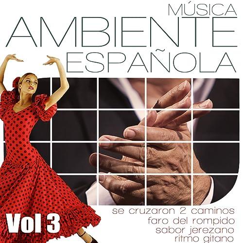 Musica Ambiente Española .Flauta, Guitarra y Compas Flamenco. Vol ...