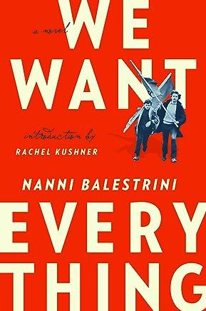 We Want Everything: A Novel (English Edition)