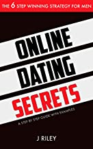 Online Dating Secrets: The 6 Step Winning Strategy for Men (Man Power)