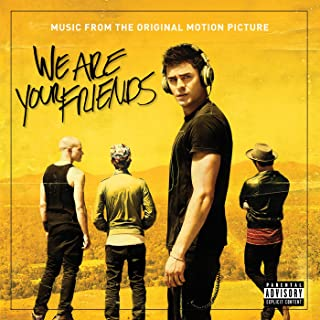 We Are Your Friends (Music From The Original Motion Picture) [Explicit]