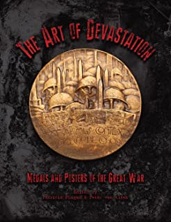 The Art of Devastation: Medallic Art and Posters of the Great War (Studies in Medallic Art)