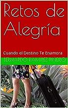 Retos de Alegría: Cuando el Destino Te Enamora (Spanish Edition)