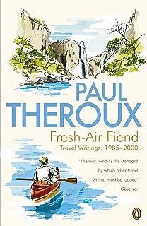 Fresh-air Fiend: Travel Writings, 1985-2000 [Idioma Inglés]