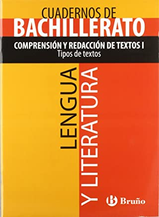 Cuaderno Lengua y Literatura Bachillerato Comprensión y redacción de textos I. Tipos de textos (Castellano - Material Complementario - Cuadernos Temáticos De Bachillerato) - 9788421660768