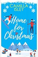 Home for Christmas: An Enemies to Lovers, Holiday Romantic Comedy (Christmas Romantic Comedy) Kindle Edition