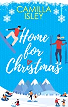 Home for Christmas: An Enemies to Lovers, Holiday Romantic Comedy (Christmas Romantic Comedy)