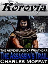 The Assassin's Trail: The Adventures of Wrathgar - Volume I