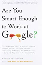 Are You Smart Enough to Work at Google?: Trick Questions, Zen-like Riddles, Insanely Difficult Puzzles, and Other Devious Interviewing Techniques You ... Know to Get a Job Anywhere in the New Economy best Job Interview Books