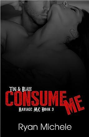 Consume Me (Ravage MC#3): A Motorcycle Club Romance