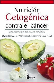 Nutrición cetogénica contra el cáncer/ Ketogenic Nutrition Against Cancer (Spanish Edition)