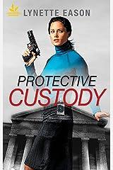 Protective Custody Kindle Edition
