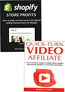 Internet Marketer's Guide to Quick-Turn Online Income: How to Sell Products on Shopify or Earn Huge Affiliate Commissions via YouTube Marketing