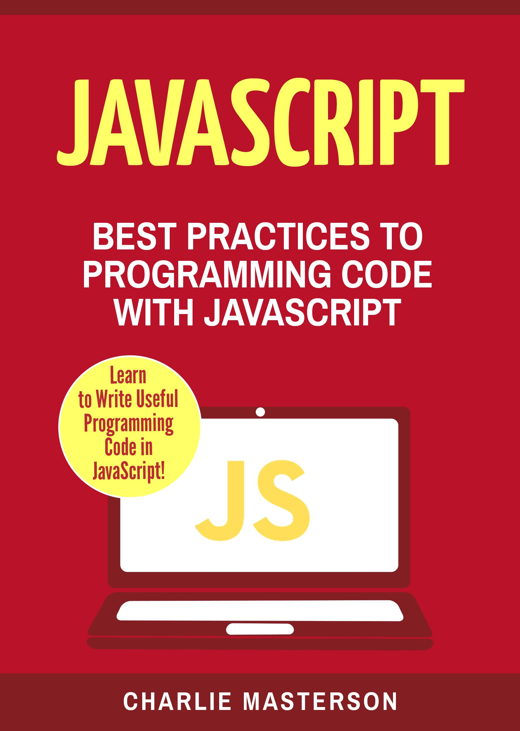 JavaScript: Best Practices to Programming Code with JavaScript