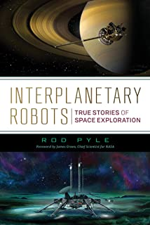 Interplanetary Robots: True Stories of Space Exploration