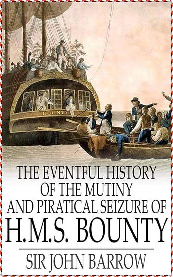 スリムカスケード夕暮れEventful History of the Mutiny and Piratical Seizure of H.M.S. Bounty [Oxford World's classics] (Annotated) (English Edition)