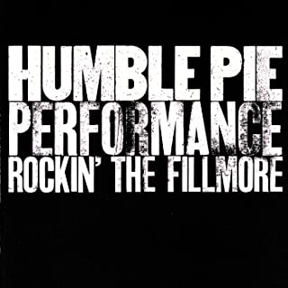 Humble Pie performance: Rockin' the Fillmore
