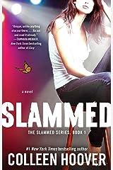 Slammed: A Novel Kindle Edition