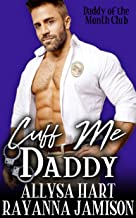 Cuff Me, Daddy: A Second Chance Romantic Comedy (Daddy of the Month Club Book 5)