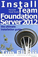 Install Team Foundation Server 2012: the ultimate guide for installing TFS