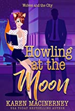 Howling at the Moon: A Sexy, Laugh-Out-Loud Romantic Shifter Mystery (Wolves and the City Book 1)