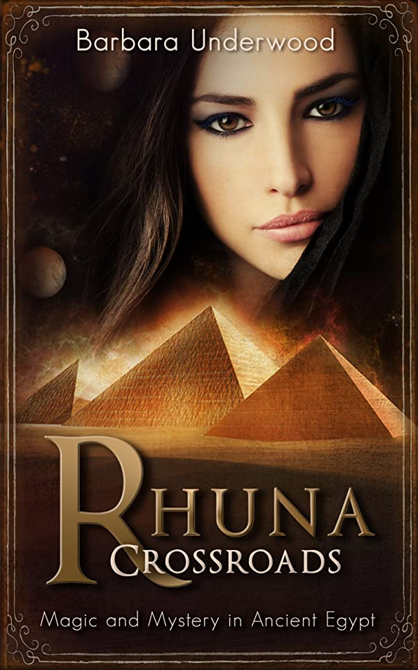 各略す石炭Rhuna: Crossroads: Magic and Mystery in Ancient Egypt (A Quest for Ancient Wisdom Book 2) (English Edition)