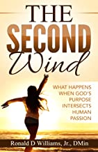 The Second Wind: What Happens When God's Purpose Intersects Human Passion