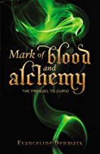 Mark of Blood and Alchemy: The Prequel to Curio