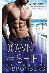 Down Shift (A Driven Novel Book 8) Kindle Edition